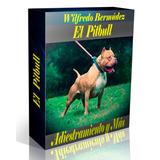Libro Electrónico El Pitbull Adiestramiento Y Más