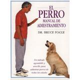 El Perro Manual De Adiestramiento Canino +2 Libros De Regalo