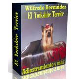 Libro Electrónico El Yorkshire Terrier Adiestramiento Y Más.