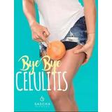 Pack 5 Sascha Fitness: Bye Bye Celulitis