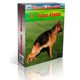 Libro Electrónico El Pastor Aleman   Adiestramiento Y Más
