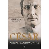 Coleccion Obras Literarias - Adrian Goldsworthy