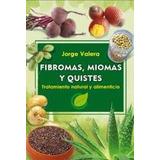 Fibromas, Miomas Y Quistes. Tratamiento Natural (pdf)