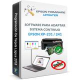 Sistema Continuo Epson Xp-231 Xp-241 Xp-431 Xp-441 Firmware