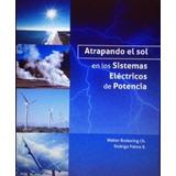 Atrapando El Sol En Sistemas Eléctricos De Potencia (pdf)