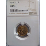 2.5 Dolares De Oro Indian Head 1908 Ngc Au53