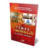 Temas Candentes De La Iglesia Católica