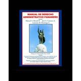 Libro De Derecho.  Manual De Derecho Administrativo Panameño