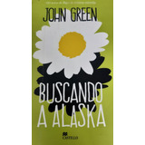 John Green. Buscando A Alaska Y El Teorema De Katherine