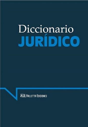 Libro: Diccionario Jurídico - Valletta Ediciones