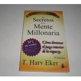 Los Secretos De La Mente Millonaria  Por T. Harv Eker